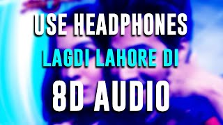 LAGDI LAHORE DI | 8D Audio | Street Dancer 3D | Varun D, Shraddha K | Guru Randhawa, Tulsi Kumar