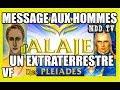 UFO / OVNI MESSAGE AUX HOMMES D'UN EXTRATERRESTRE DES PLÉIADES MDDTV