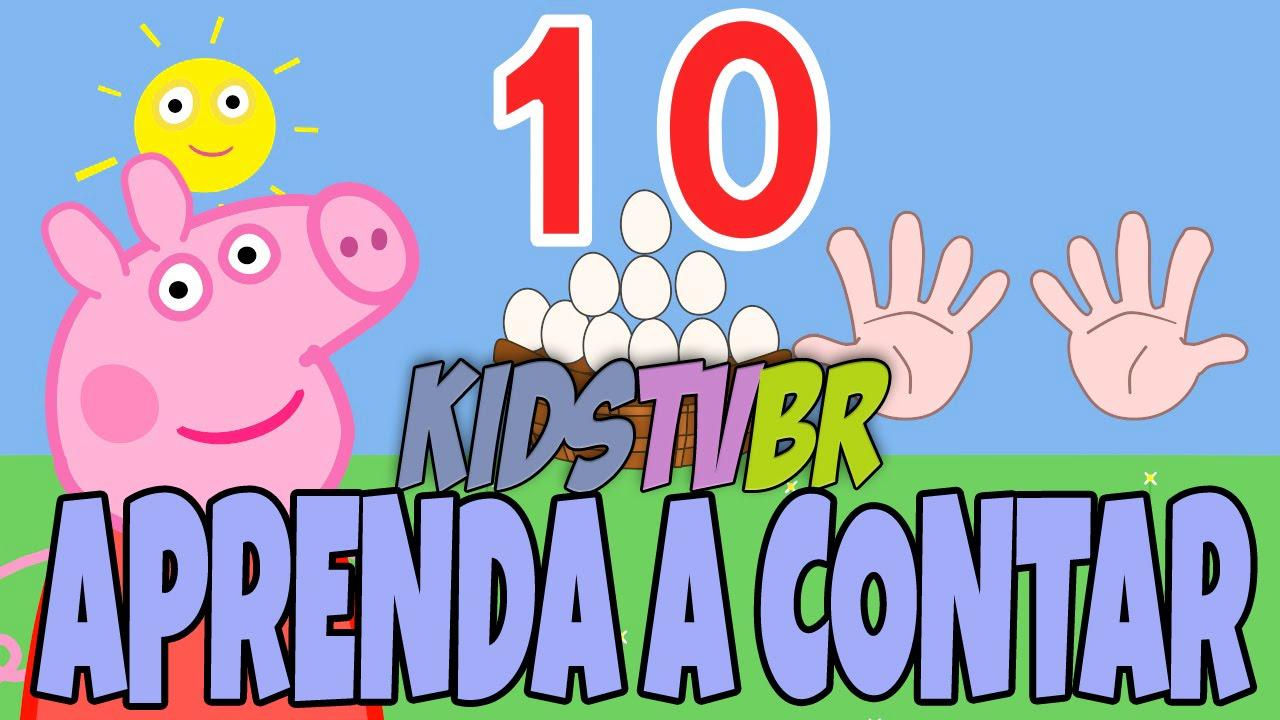 Aprenda A Contar De 1 A 10 Com A Peppa Pig Desenho Animado