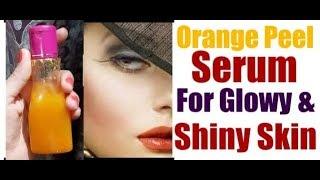 Orange Peel Glow Serum | Get Glowy & Shiny Skin /Skin Brightening GLOW SERUM For Crystal Clear Skin