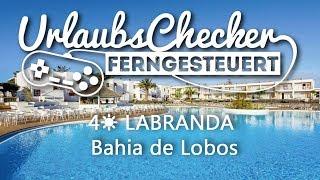 4☀ LABRANDA Bahia de Lobos | Fuerteventura