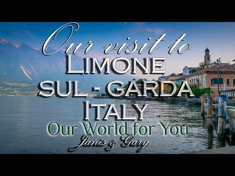 Our Visit To Limone Sul Garda, Lake Garda, Italy