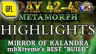 """Path of Exile 3.9: METAMORPH DAY #42-43 @mbXtreme """"BUILD"""". Highlights MIRROR OF KALANDRA"""