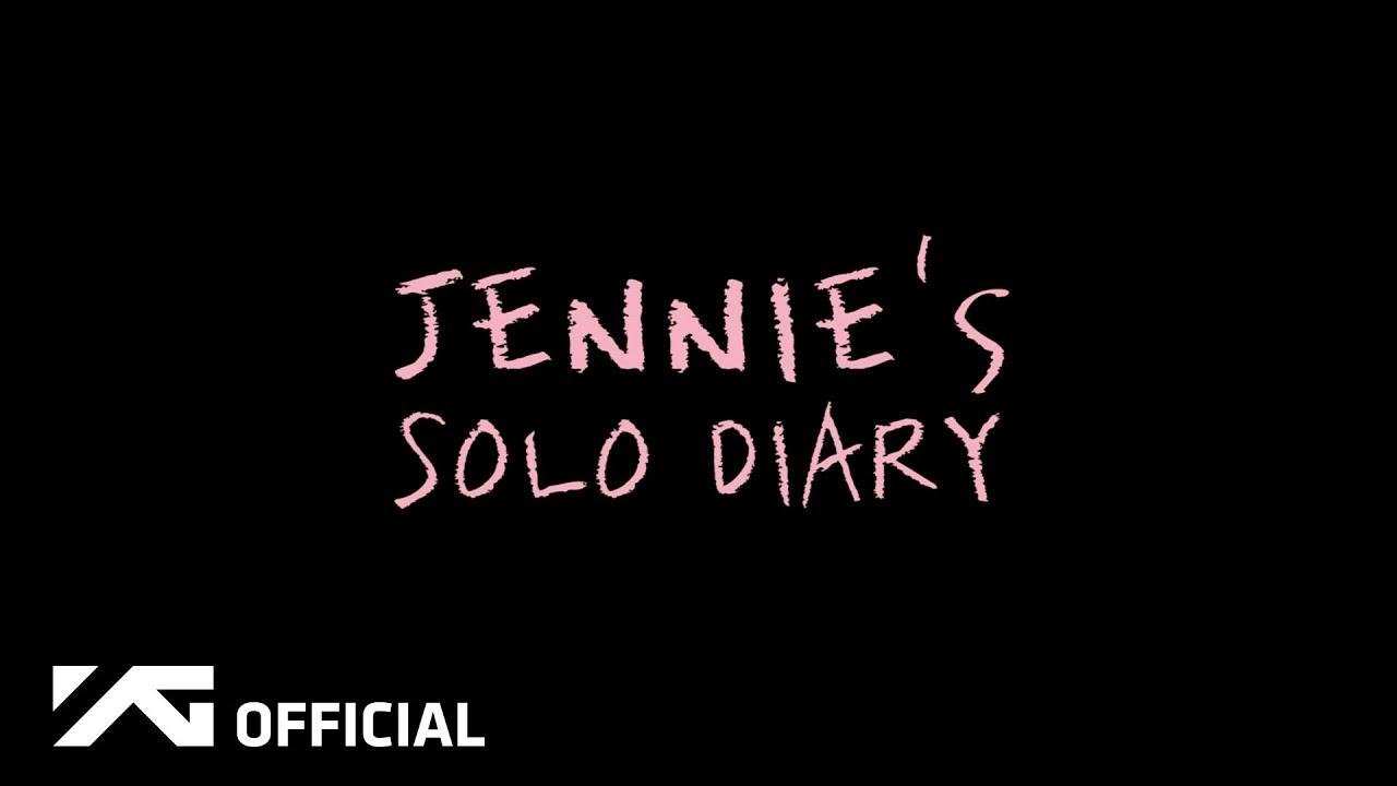 JENNIE 'SOLO' DIARY