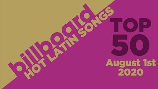 Billboard Hot Latin Songs Top 50 of the Week (August 1st, 2020)