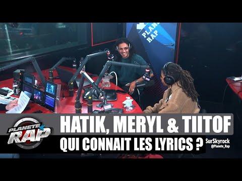 Youtube: Hatik – Qui connaît les lyrics? (avec Meryl, Tiitof et de la triche…) #PlanèteRap