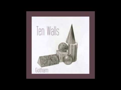 Ten Walls - Gotham (Original Mix)
