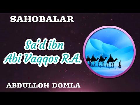 Sa'd Ibn Abi Vaqqos R.A. 1/2 | Abdulloh Domla