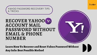 How to Recover/Reset/Change Yahoo Mail Password Without Email & Phone Number: Yahoo Recovery