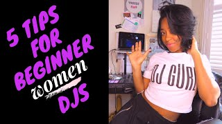5 TIPS FOR BEGINNER WOMEN DJs