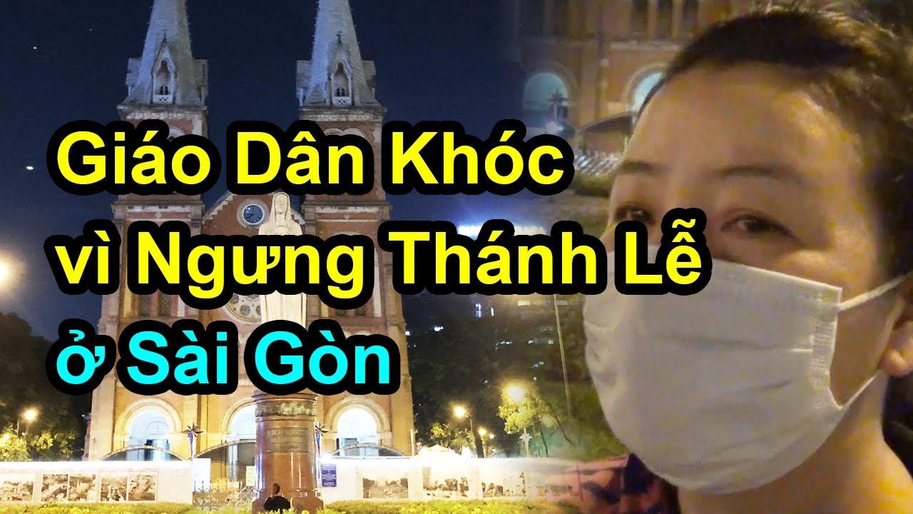 Giáo Dân Khóc vì thông báo Ngưng Thánh Lễ ở Giáo Phận Sài Gòn
