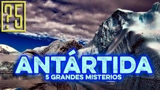 5 grandes Secretos de la Antartida [Misterios del mundo 2015]