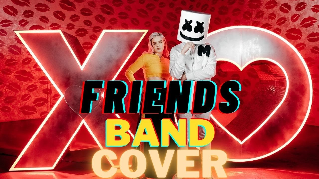 Marshmello Anne Marie Friends Band Cover Video