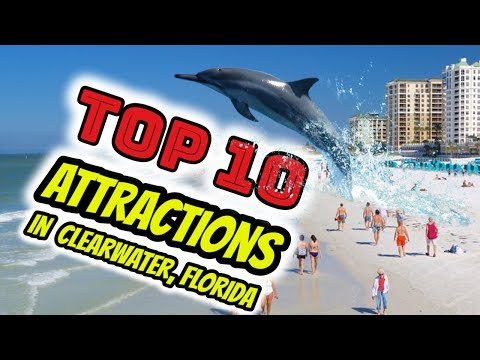 TOP 10 Attractions in Clearwater Florida