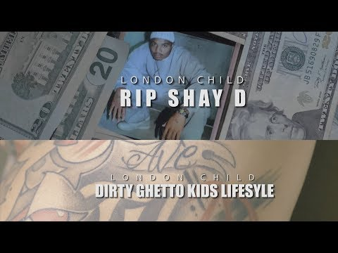 London Child - RIP Shay D/ Dirty Ghetto Kids Lifestyle - Shot by 103Films thumbnail