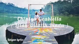 Chintya Gabriella - Lelah Dilatih Rindu ( Lirik )