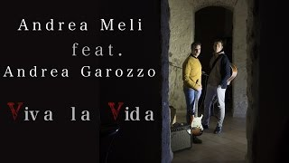 Viva La Vida - Andrea Meli Ft. Andrea Garozzo - Acoustic Cover