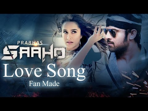 Saaho Love Song Fan Made || Prabhas | Shradha Kapoor | Saaho Songs ||