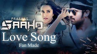 saaho-love-song-fan-made-prabhas-shradha-kapoor-saaho-songs