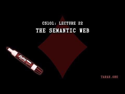 CS101: The Semantic Web (Lecture 22)