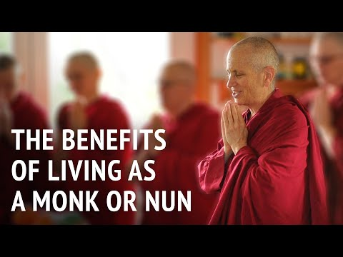 The benefits of living as a monk or nun