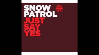 Snow Patrol - Just Say Yes (Acoustic)