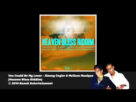 You Could Be My Lover - Jimmy Cozier & Melissa Musique (Heaven Bless Riddim) Official Audio