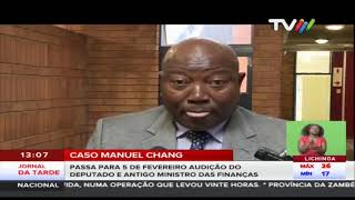 Caso Manuel Chang: Passa para 5 de Fevereiro audição do deputado e antigo ministro das finanças