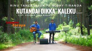 LAGU TORAJA | KUTANDAI DIKKA' KALEKU | Rinu Tangalayuk ft Aldhy Tiranda (Cover)