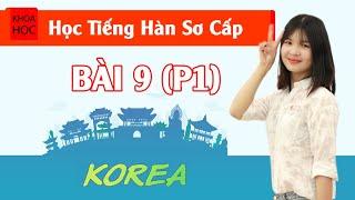 Học tiếng Hàn sơ cấp 1 Online - Bài 9 Cuối Tuần (P1)