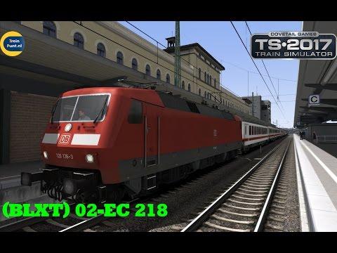 (BLXT) 02-EC 218 | vR BR 120 | Train Simulator 2017