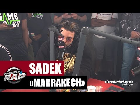 """Sadek """"Marrakech"""" #PlanèteRap"""