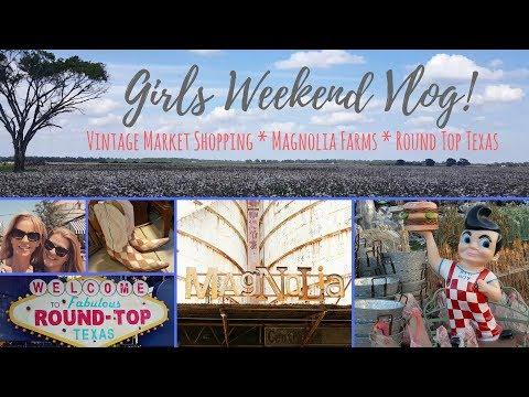 GIRLS WEEKEND VLOG!  Vintage Shopping, Magnolia Market, Round Top Texas!