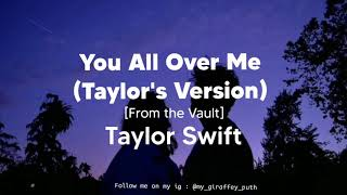Taylor Swift - You All Over Me (Taylor's Version) [From the Vault] lyric video
