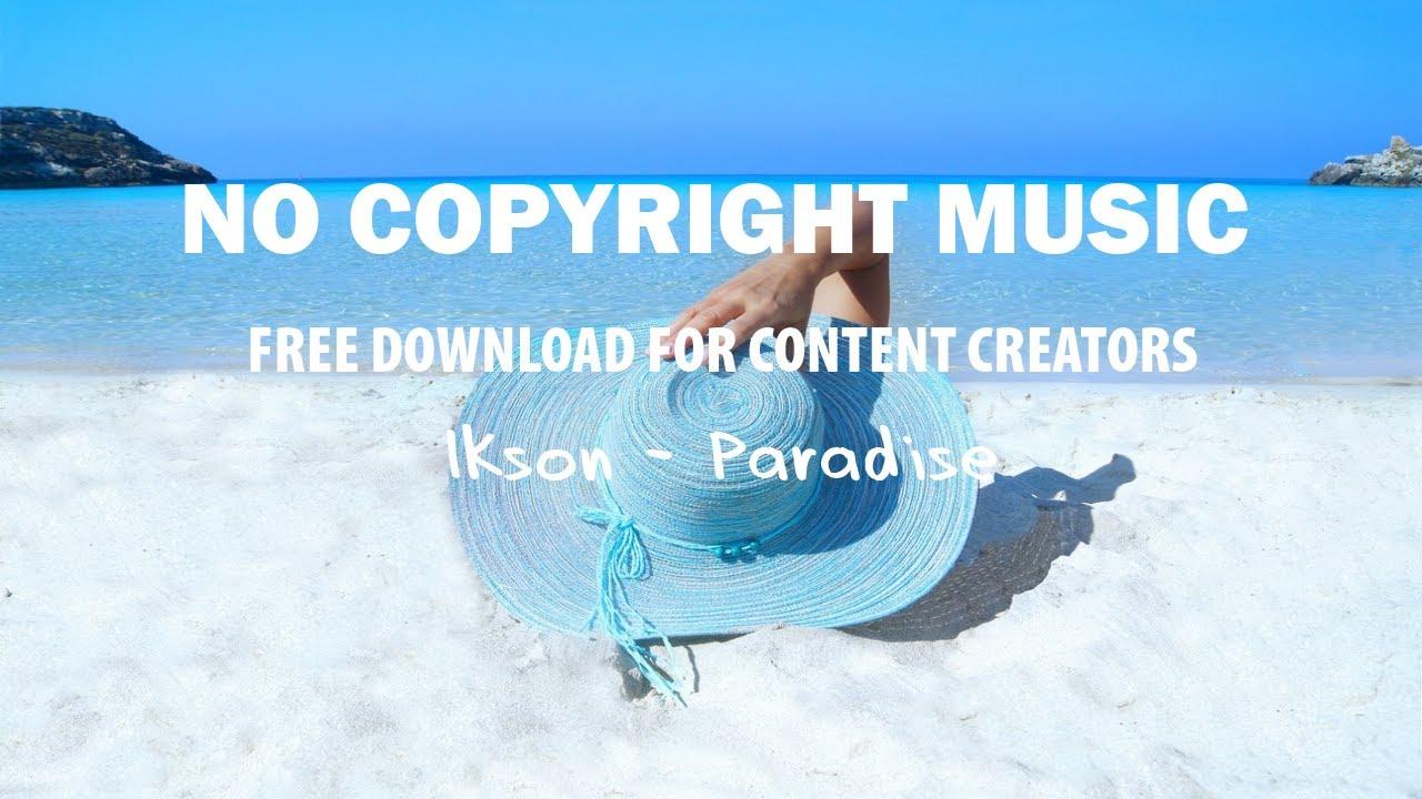 Paradise Ikson - No Copyright music free download - ikson paradise
