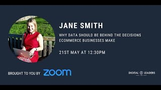 Jane Smith: Why Data Should Be Behind The Decisions Ecommerce Businesses Make