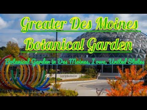 Visiting Greater Des Moines Botanical Garden, Botanical Garden in Des Moines, Iowa, United States