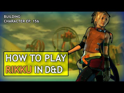 How to Play Rikku in Dungeons & Dragons (Final Fantasy X Build for D&D 5e) from YouTube · Duration:  13 minutes 49 seconds