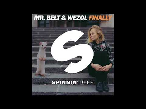 Mr. Belt & Wezol - Finally (Original Mix)