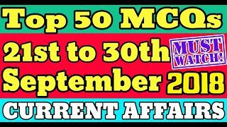 Current Affairs 21st to 30th September 2018  50 Important MCQs  Last 10 Days of September 2018
