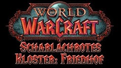 Scharlachrotes Kloster: Friedhof - World of Warcraft Dungeons Vanilla/Classic (Deutsch/German)