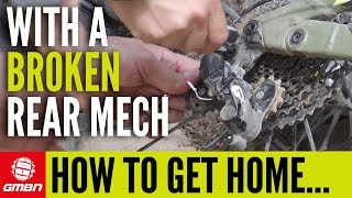 broken rear mech? how to get home mountain bike maintenance