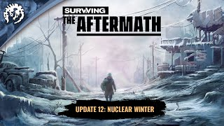 Surviving the Aftermath - Update 12: Nuclear Winter Trailer