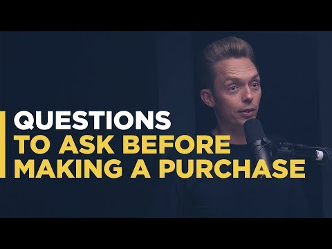 Questions To Ask Before Making a Purchase