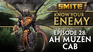 SMITE Know Your Enemy #28 - Ah Muzen Cab