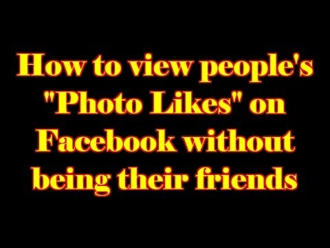 "How to view people's ""Photo Likes"" on Facebook without being their friends"