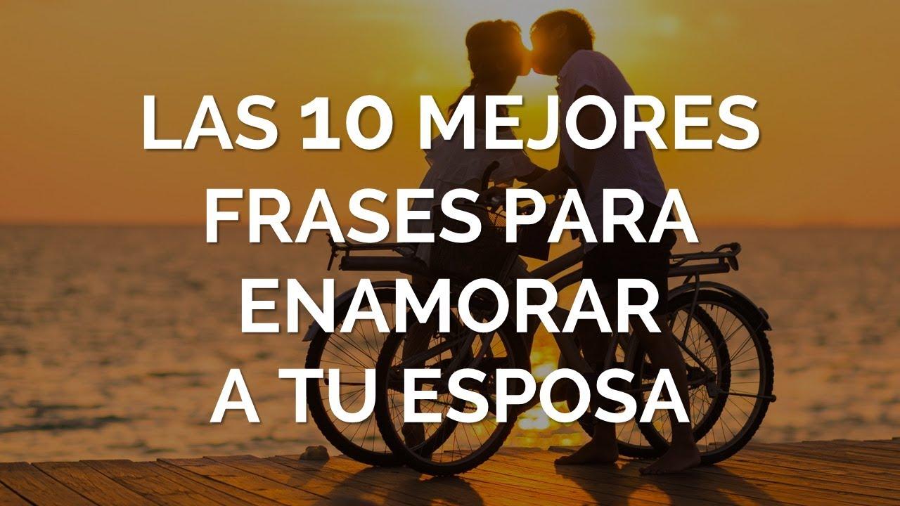 Las 10 Mejores Frases Bonitas Para Enamorar A Tu Esposa