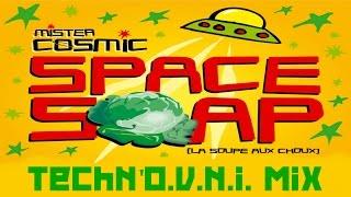 Mister Cosmic - Space Soap (La soupe aux choux) - Techn
