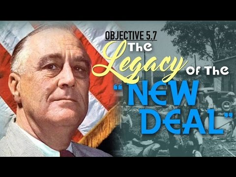Objective 5.7- Legacy of the New Deal
