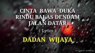Cinta Bawa Duka Rindu Balas Dendam Jalan Datar Cover By Dadan Wijaya